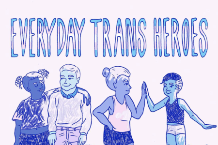 Everyday Trans Heroes