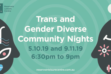 Trans and Gender Diverse Community Nights at Reservoir Leisure Centre