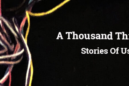 A Thousand Threads: Stories Of Us